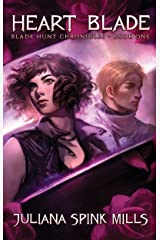 Heart Blade: Blade Hunt Chronicles Book One Kindle Edition
