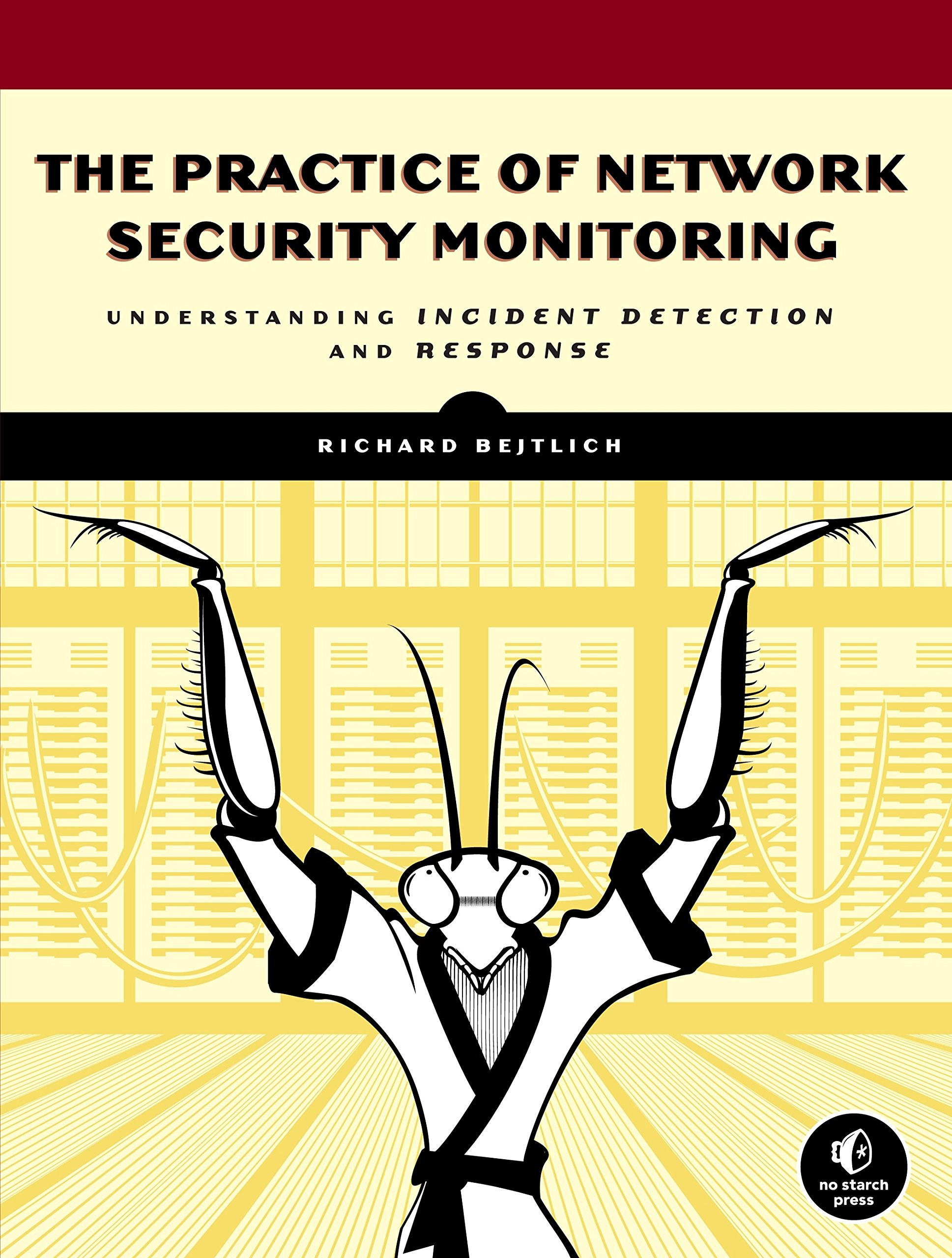 Image OfThe Practice Of Network Security Monitoring: Understanding Incident Detection And Response