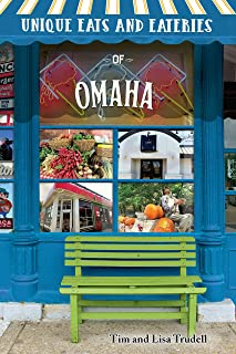 Unique Eats and Eateries of Omaha