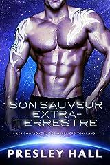 Son Sauveur extraterrestre (Les compagnons des guerriers Voxérans t. 2) Format Kindle