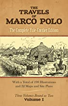 The Travels of Marco Polo: The Complete Yule-Cordier Edition, Volume 1