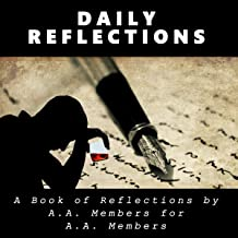 Daily Reflections: A Book of Reflections by A. A. Members for A. A. Members