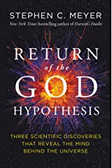 Return of the God Hypothesis: Three Scientific Discoveries That Reveal the Mind Behind the Universe Kindle Edition