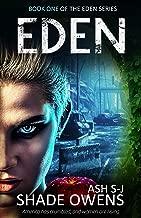 Eden (A Post-Apocalyptic / Dystopian Series)