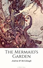 The Mermaid's Garden: A Dark Fantasy