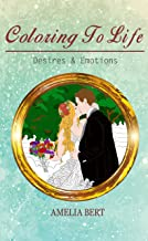 Coloring to Life: Desires & Emotions (Volume Book 2)