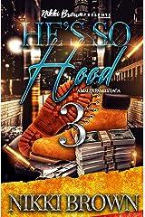 He's So Hood 3 : A Maler Family Saga Kindle Edition