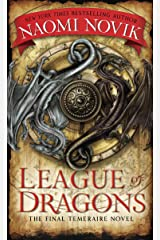 League of Dragons: A Novel of Temeraire Kindle Edition