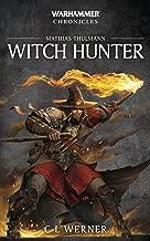 Witch Hunter: The Mathias Thulmann Trilogy (Warhammer Chronicles Book 7)
