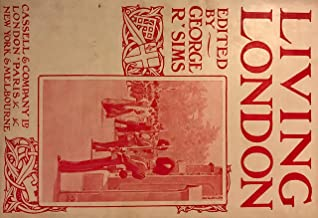 Living London Parts 1 to 3: An Illustrated Snapshot of City Life in 1904 (English Edition)