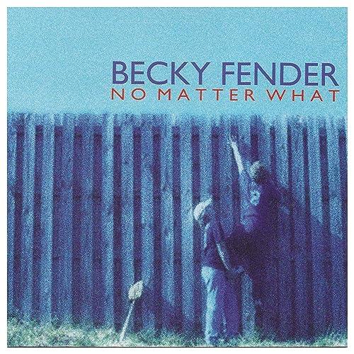 Becky Fender - No Matter What (2020)