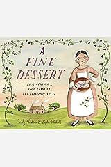A Fine Dessert: Four Centuries, Four Families, One Delicious Treat Kindle Edition