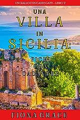 Una Villa in Sicilia: Fichi con cadavere (Un giallo con cani e gatti – Libro 2) Formato Kindle
