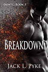 Breakdown (Don't. Book 3) Kindle Edition