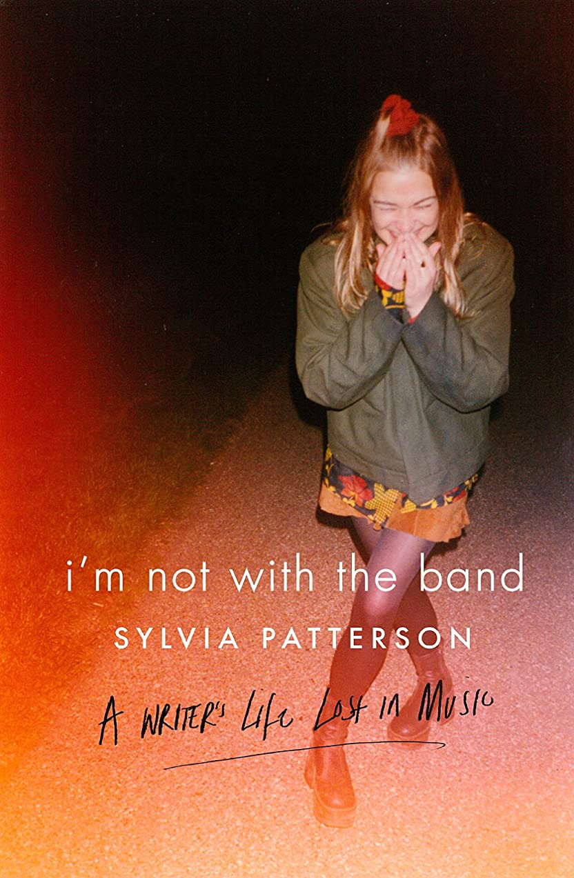 シルエットアカウントめまいがI'm Not with the Band: A Writer's Life Lost in Music (English Edition)