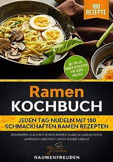 Ramen Kochbuch – Jeden Tag Nudeln mit 180 schmackhaften Ra
