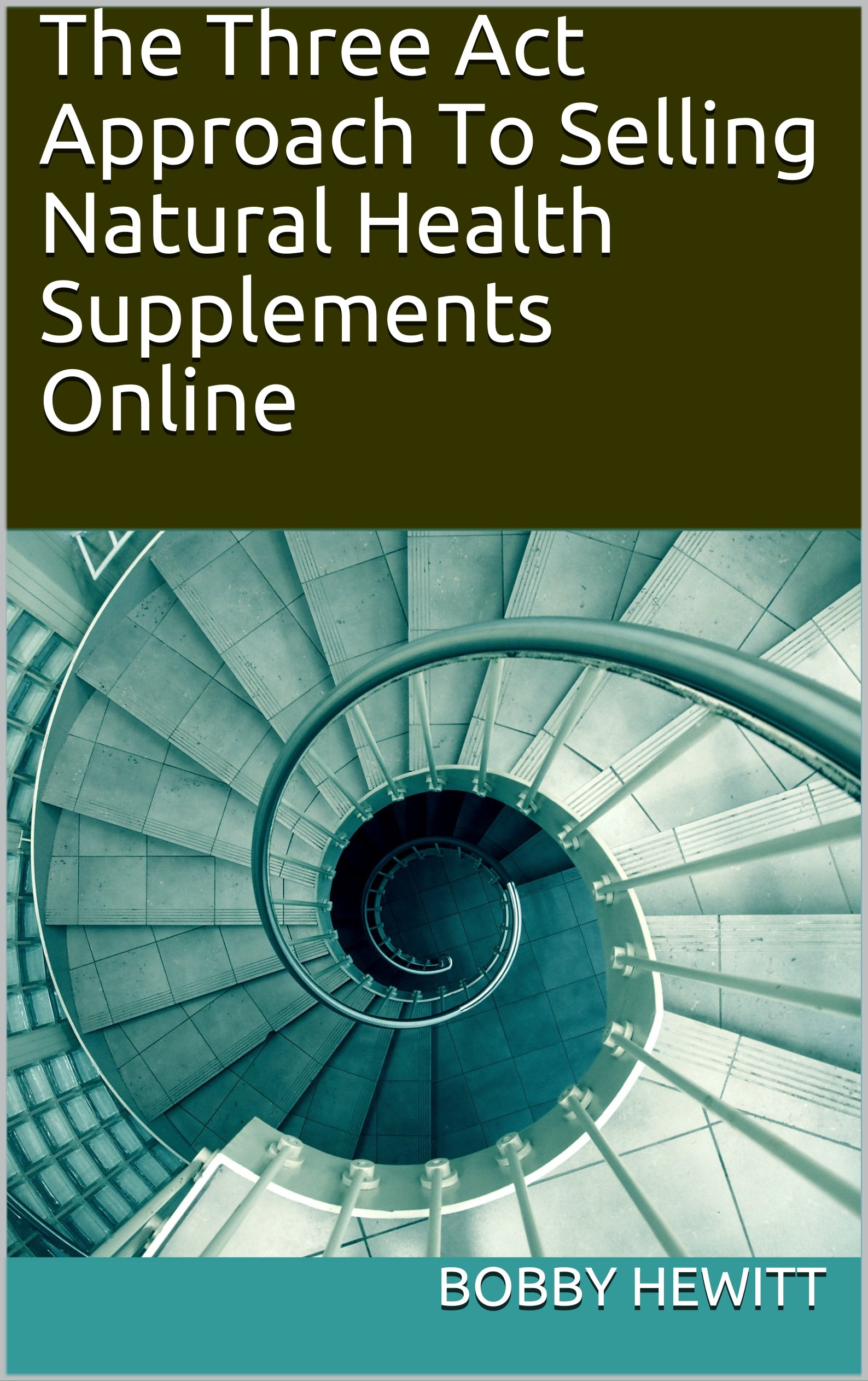 The Three Act Approach To Selling Natural Health Supplements Online