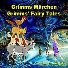 Grimms Märchen, Zweisprachig in Deutsch und Englisch. Grimms' Fairy Tales, Bilingual in German and English: Dual Language ...