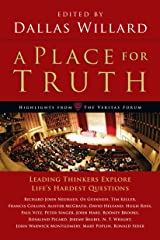 A Place for Truth: Leading Thinkers Explore Life's Hardest Questions (Veritas Books) Kindle Edition