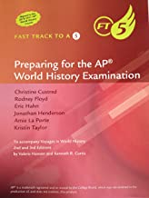 Preparing for the AP World History Examination: Fast Track To A 5