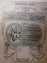 """Here in My Arms From """"Dearest Enemy"""" an American Musical Comedy with Ukulele Accompaniment"""