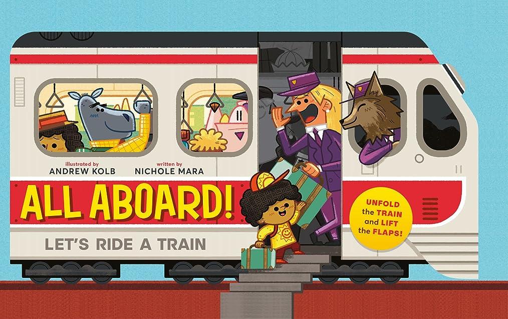 累積茎必要All Aboard!: Let's Ride A Train (English Edition)