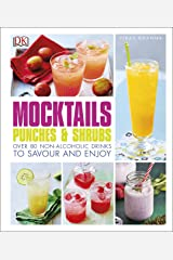 Mocktails, Punches & Shrubs: Over 80 non-alcoholic drinks to savour and enjoy Kindle Edition
