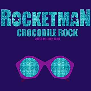Crocodile Rock (From