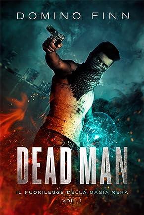 Dead Man - Il Fuorilegge della Magia Nera Vol. I