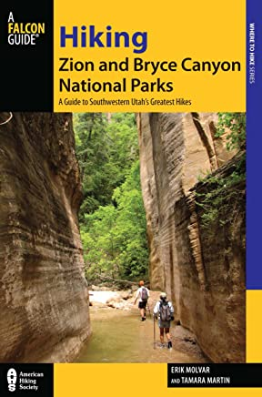 Hiking Zion and Bryce Canyon National Parks: A Guide to Southwestern Utahs Greatest Hikes Adventures
