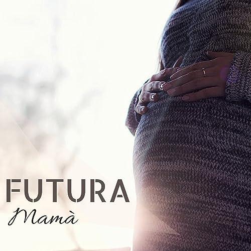 Futura Mamà - Música con Sonidos de la Naturaleza para Hacer ...