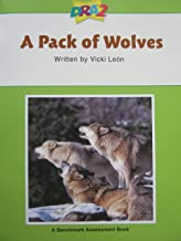 DRA2 A Pack of Wolves (Benchmark Assessment Book Level 40) (Developmental Reading Assessment Second Edition)