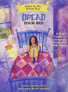 What to Do When You Dread Your Bed: A Kid's Guide to Overcoming Problems with Sleep