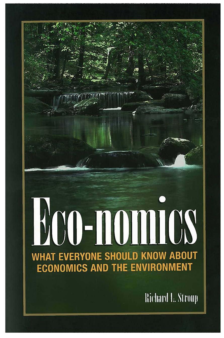シソーラスバランス囲まれたEco-nomics: What Everyone Should Know About Economics and the Enviroment: Everything You Need to Know About Economics and the Environment (English Edition)