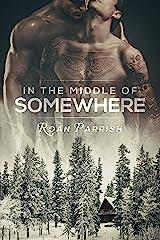 In the Middle of Somewhere (Middle of Somewhere #1) Kindle Edition