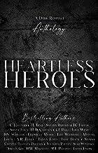 Heartless Heroes: A Dark Romance Anthology