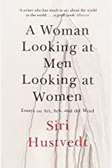 A Woman Looking at Men Looking at Women: Essays on Art, Sex, and the Mind (English Edition) Versión Kindle