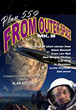 Plan 559 From Outer Space, Mk. III (Plan 559 Science Fiction Anthology Series Book 3) (English Edition)