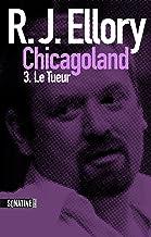 Trois jours à Chicagoland - Le tueur (French Edition)