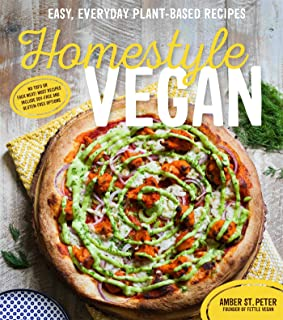 Homestyle Vegan: Easy, Everyday Plant-Based Recipes
