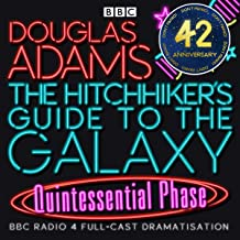 The Hitchhiker's Guide to the Galaxy, The Quintessential Phase (Dramatised)