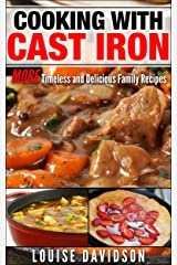 Cooking with Cast Iron: More Timeless and Delicious Family Recipes Kindle Edition