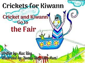 Cricket and Kiwann Go to the Fair (Crickets for Kiwann Book 2)