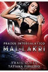 Mal-lakri (Prazer Intergalático Livro 1) eBook Kindle
