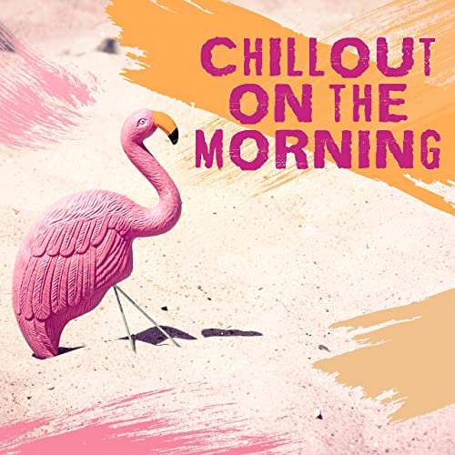 Chillout On The Morning Relax Chill Sunday Morning Music Rest