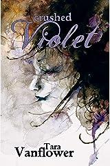 Crushed Violet: (The Violet Series Book 2) Kindle Edition