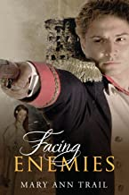 Facing Enemies: A Historical Novel of 1803 (Enemy Series Book 2)