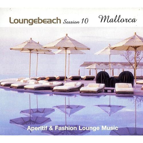 Amazon.com: Loungebeach Session 10 - Mallorca: Fly2 Project ...