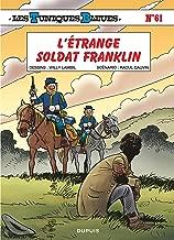 Les Tuniques Bleues - Tome 61 - L'Г©trange soldat Franklin (French Edition)