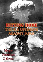 Hitting Home - The Air Offensive Against Japan [Illustrated Edition] (The U.S. Army Air Forces in World War II Book 3)